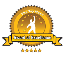 The Toy Man Award of Excellence - When  it comes to quality, products and services which rise to the top in quality,  design, safety, and value, recognition is well deserved.  The recipients of The Toy Man<