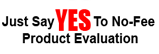 Just Say YES to NO Fee Product Evaluation